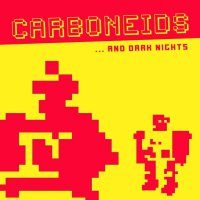 Carboneids - and dark nights 1