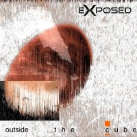 Exposed - outside the cube