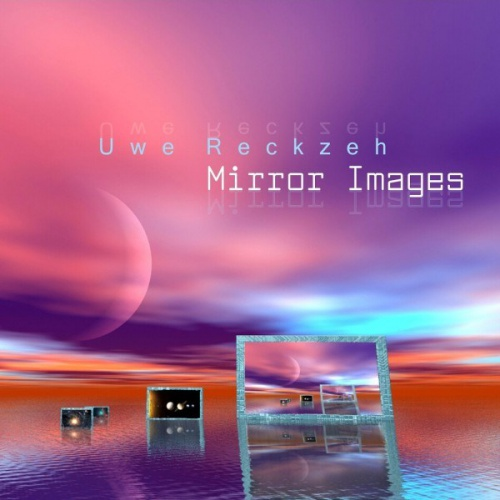 Uwe Reckzeh - Mirror Images