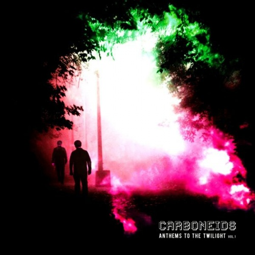 Carboneids - Anthems to the Twilight Vol.1 (EP)