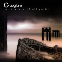 Grauglanz - at the end of all paths