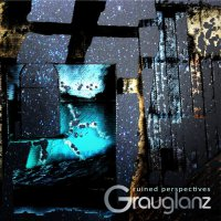 Grauglanz - ruined perspectives