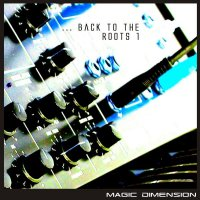 Magic Dimension - Back to the Roots 1