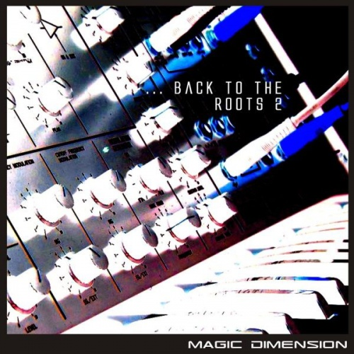 Magic Dimension - Back to the Roots 2