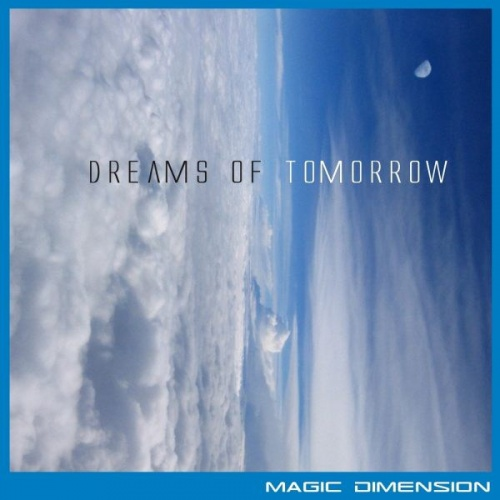 Magic Dimension - Dreams of Tomorrow