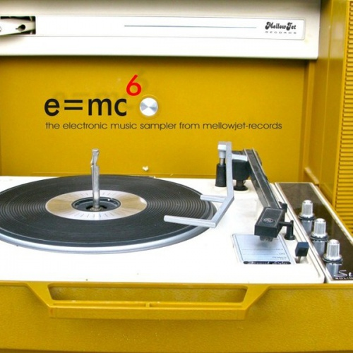 E=MC6 Compilation by MellowJet-Records