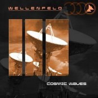 Wellenfeld - Cosmic Waves