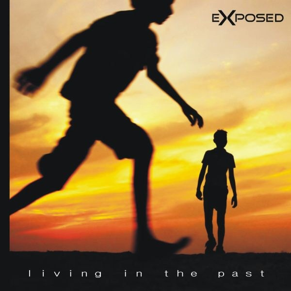 Exposed - living in the past - Click Image to Close